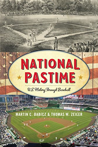 National Pastime: U.S. History Through Baseball (American Ways) (English Edition) por Martin C. Babicz