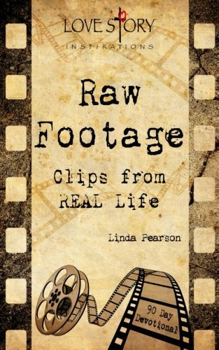Raw Footage: Clips from REAL Life by Linda Pearson (2014-11-05)