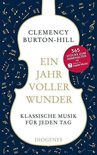 Buchseite und Rezensionen zu 'Ein Jahr voller Wunder: Klassische Musik für jeden Tag' von Clemency Burton-Hill