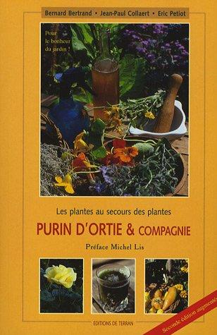 Purin d'ortie et compagnie : Les plantes au secours des plantes par Bernard Bertrand, Jean-Paul Collaert, Eric Petiot, Michel Lis