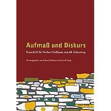 Aufmaß und Diskurs: Festschrift für Norbert Nußbaum zum 60. Geburtstag