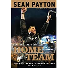 Home Team: Coaching the Saints and New Orleans Back to Life by Sean Payton (2011-08-02)