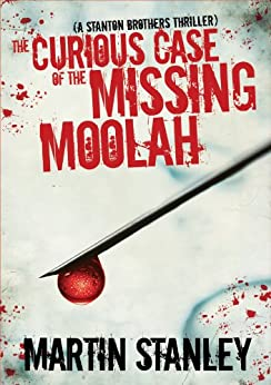 The Curious Case of the Missing Moolah (A Stanton Brothers thriller) by [Stanley, Martin]