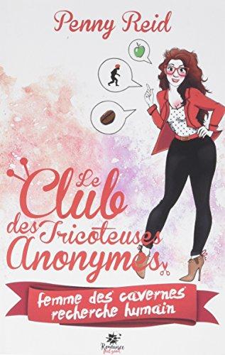 Femme des cavernes recherche Humain: Le club des tricoteuses anonymes, T1