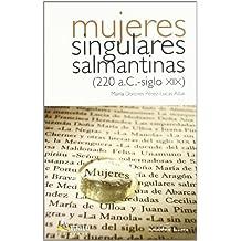 Mujeres singulares salmantinas (220 a.c.-siglo XIX)