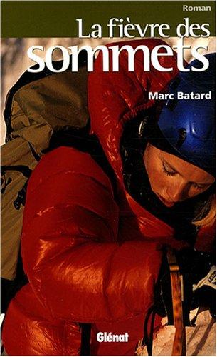 La fièvre des sommets par Marc Batard