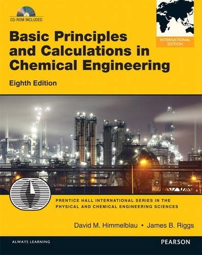 Basic Principles and Calculations in Chemical Engineering by David M. Himmelblau (2012-10-11)