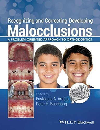 Recognizing and Correcting Developing Malocclusions: A Problem-Oriented Approach to Orthodontics (2016-01-26)
