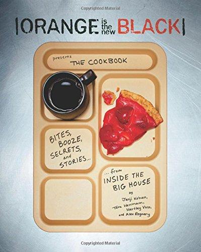 Orange Is the New Black Presents: The Cookbook: