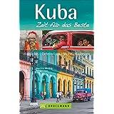 Kuba – Zeit für das Beste: Highlights – Geheimtipps – Wohlfühladressen