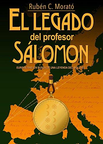 El legado del profesor Sálomon: Europa 1940, en busca de una leyenda del siglo XV por Rubén C Morató