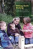 Bildung durch Bindung: Frühpädagogik: inklusiv und beziehungsorientiert (Fruhe Bildung Und Erziehung) (Frühe Bildung und Erziehung)