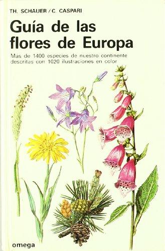GUIA DE LAS FLORES DE EUROPA (GUIAS DEL NATURALISTA-PLANTAS CON FLORES)
