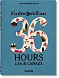 The New York Times. 36 Hours. Usa & Canada - 2nd Edition (Weekends on the Road)