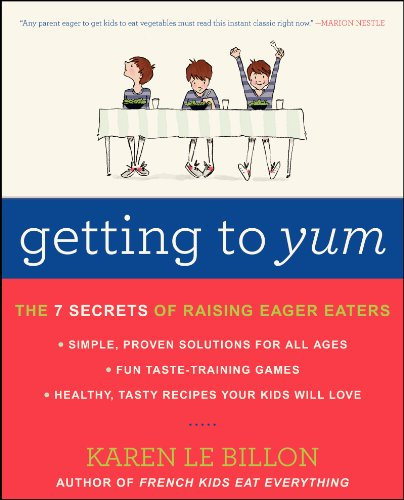 getting-to-yum-the-7-secrets-of-raising-eager-eaters