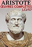 Aristote - Oeuvres Complètes LCI/57 (Annoté)