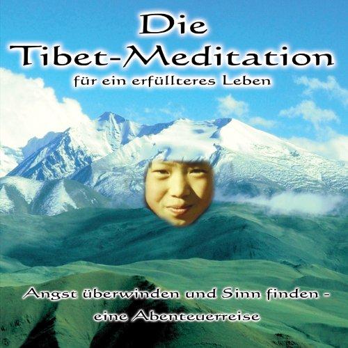 Die Tibet Meditation für ein erfülltes Leben Begleitheft