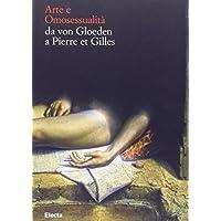Arte e omosessualità. Da von Gloeden a Pierre et Gilles. Catalogo della mostra
