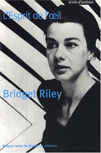 L'Esprit de l'oeil par Bridget Riley, Robert Kudielka