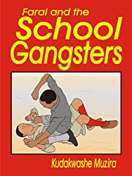 Farai and the School Gangsters  (The Diary of the New Kid)