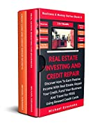 Real Estate Investing And Credit Repair: Discover How To Earn Passive Income With Real Estate, Repair Your Credit, Fund Your Business And Travel For Free ... Bundle) (Business & Money Series Book 9)