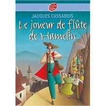 Le joueur de flûte de Hamelin : Six contes du temps jadis