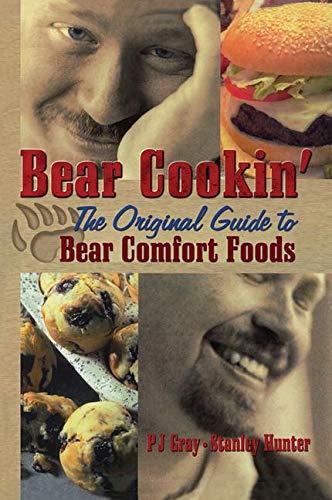 Bear Cookin': The Original Guide to Bear Comfort Foods