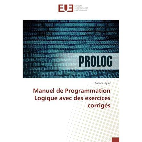 Manuel de Programmation Logique avec des exercices corrigés