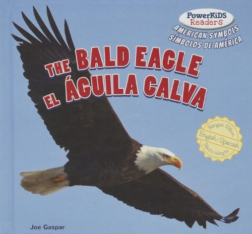 The Bald Eagle / El aguila calva (Powerkids Readers: American Symbols / Simbolos de America)