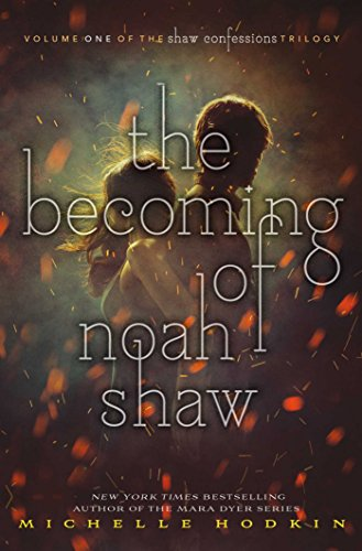 The Becoming of Noah Shaw (Shaw Confessions 1) por Michelle Hodkin