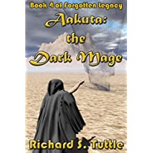 Aakuta: the Dark Mage (Forgotten Legacy #4)