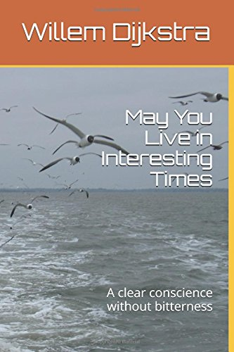 may-you-live-in-interesting-times-a-clear-conscience-without-bitterness