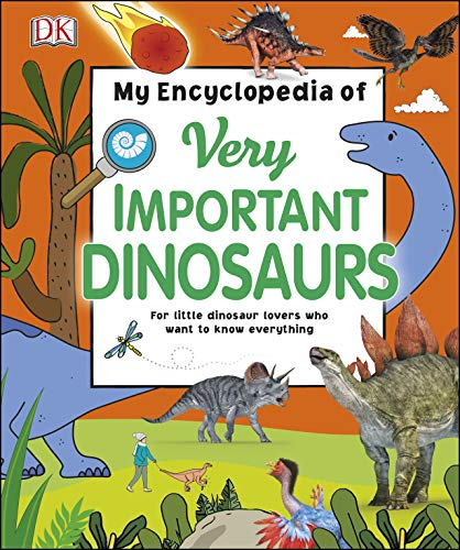 My Encyclopedia of Very Important Dinosaurs: For Little Dinosaur Lovers Who Want to Know Everything (My Very Important Encyclopedias) (English Edition)
