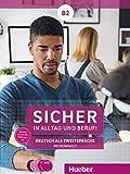 Sicher in Alltag und Beruf! B2: 2 Audio-CDs zum Kursbuch, 2 Audio-CDs zum Arbeitsbuch und 1 DVD zum Kursbuch.Deutsch als Zweitsprache / Medienpaket