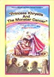 Image de Princess Khrystle and the Monster Cancer: An Informative Fairytale Version About Brain Cancer in Children