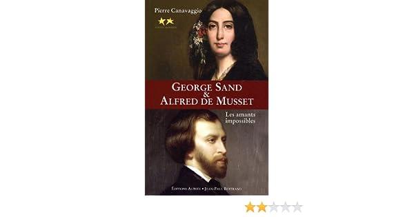 Amazon.fr - George Sand et Alfred de Musset : Les amants impossibles - Pierre Canavaggio - Livres