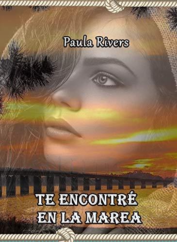 Te encontré en la marea eBook: Rivers, Paula: Amazon.es: Tienda Kindle