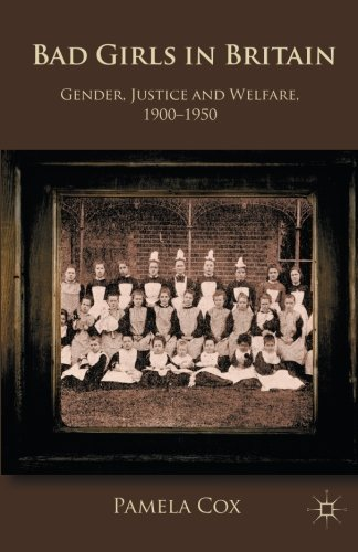 bad-girls-in-britain-gender-justice-and-welfare-1900-1950