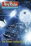 "Perry Rhodan 2761: Die Erben Lemurias (Heftroman): Perry Rhodan-Zyklus ""Das Atopische Tribunal"" (Perry Rhodan-Die Gröβte Science- Fiction- Serie)"