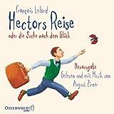 Hectors Reise: oder die Suche nach dem Glück: 4 CDs (Hectors Abenteuer, Band 1) - François Lelord
