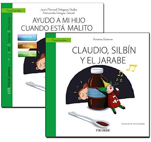 Guía: Ayudo a mi hijo cuando está malito + Cuento: Claudio, Silbín y el jarabe (Psicocuentos) por Juan Manuel Ortigosa Quiles
