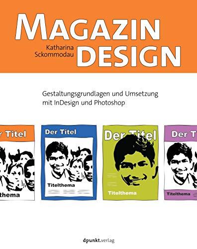 Magazindesign: Gestaltungsgrundlagen und Umsetzung mit InDesign und Photoshop Buch-Cover