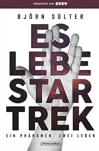 Es lebe Star Trek - Ein Phänomen, zwei Leben: Franchise-Sachbuch, präsentiert von SYFY (Nach Der Auf Kontakt Ersten Suche)