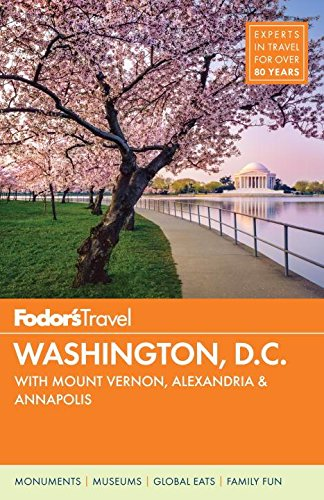 Fodor's Washington, D.C.: with Mount Vernon, Alexandria & Annapolis (Full-color Travel Guide, Band 23)