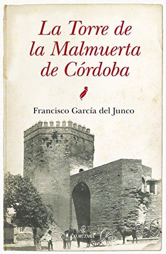 La torre de la Malmuerta de Córdoba: 1 (Andalucía)