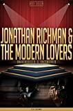 Jonathan Richman & The Modern Lovers Unauthorized & Uncensored (All Ages Deluxe Edition with Videos) (English Edition)