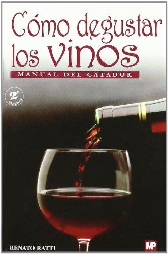 Cómo degustar los vinos. Manual del catador. 2ªed. Correg.