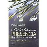 El poder de nuestra presencia: Una guía de coaching espiritual (Sabiduría Perenne)