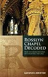 Rosslyn Chapel Decoded by Alan Butler (2013-03-14)