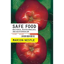 Safe Food: Bacteria, Biotechnology, and Bioterrorism (California Studies in Food and Culture)